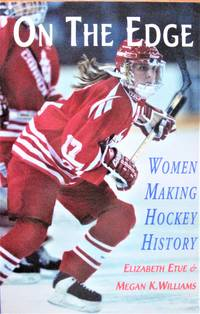 image of On the Edge. Women Making Hockey History