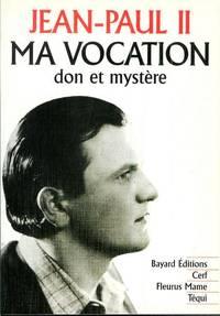 Ma vocation : Don et mystère, à l'occasion du 50e anniversaire de mon ordination sacerdotale
