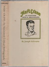 Hart Crane: An Annotated Critical Bibliography