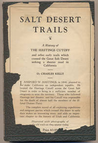 image of Salt Desert Trails: A History of the Hastings Cutoff and other early trails which crossed the Great Salt Desert seeking a shorter road to California