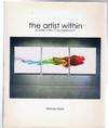 Artist Within : A Guide to Becoming Creatively Fit