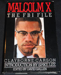 image of Malcolm X: The FBI File; Clayborne Carson; Introduction by Spike Lee; Edited by David Gallen