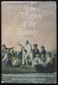 The Mutiny of the Bounty ;  An Illustrated Edition of Sir John Barrow's  Original Account  An Illustrated Edition of Sir John Barrow's Original  Account