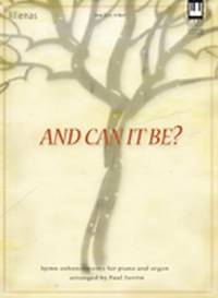 And Can It Be? : Hymn Enhancements for Piano and Organ