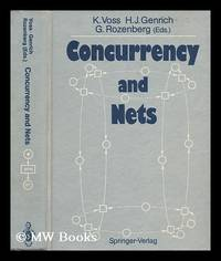 Concurrency and Nets : Advances in Petri Nets / K. Voss, H. J. Genrich, G. Rozenberg (Eds. )