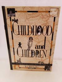 Childhood and Children: A Compendium of Customs, Superstitions, Theories, Profiles, and Facts