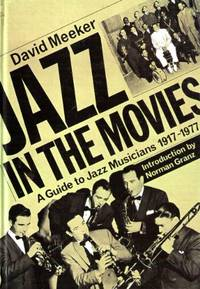 Jazz in the Movies: A Guide to Jazz Musicians, 1917-1977