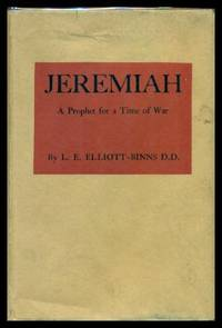 JEREMIAH - A Prophet for a Time of War by  L. E Elliott-Binns - First Edition - 1941 - from W. Fraser Sandercombe and Biblio.com
