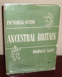 Ancestral Britain: Pictorial Guide & Highway Maps