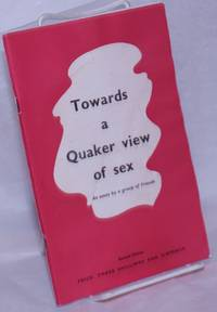 image of Towards a Quaker View of Sex an essay by a group of Friends