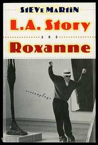 L.A. Story and Roxanne: Two Screenplays