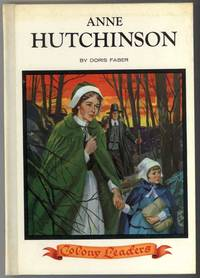 A COLONY LEADER ANNE HUTCHINSON by  Doris Faber - First Edition - 1970 - from Windy Hill Books (SKU: 031814)