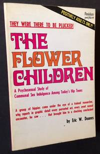 The Flower Children: A Psychosexual Study of Communal Sex Indulgence Among Today's Hip Teens