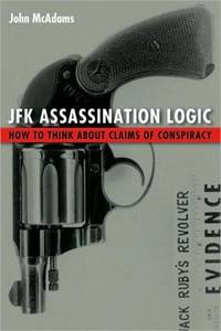JFK Assassination Logic: How to Think About Claims of a Conspiracy