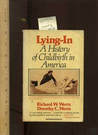 Lying In : A History of Childbirth in America