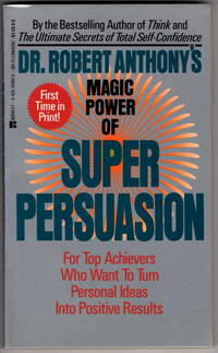 Dr. Robert Anthony's Magic Power of Super Persuasion