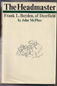image of The Headmaster; Frank L. Boyden, of Deerfield