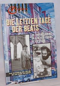 Chelsea Hotel, A Magazine for the Arts. Volume 10, 1997. Die letzten Tage der Beats - Or: The Beginning of a Never Ending Revolution. Fotos von Gerard Malanga, New York, und Larry Keenan, San Francisco