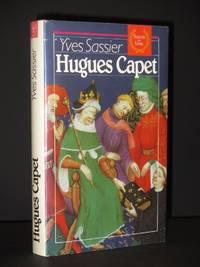 Hugues Capet: Naissance d'une Dynastie