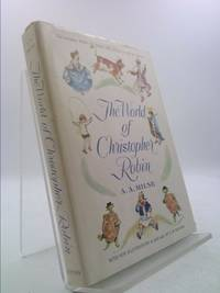 The world of Christopher Robin;: The complete When we were very young and Now we are six