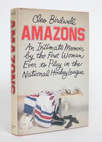 image of Amazons: An Intimate Memoir By The First Woman Ever to Play in The National Hockey League