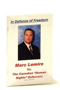 """In Defence of Freedom: Marc Lemire Vs. The Canadian """"Human Rights"""" Enforcers"""