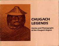 Chugach Legends: Stories and Photographs of the Chugach Region