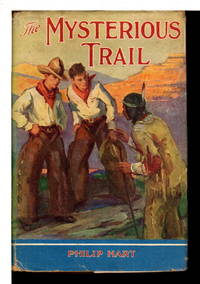 THE MYSTERIOUS TRAIL: Philip Hart Adventure series #3. by  Philip Hart - Hardcover - (1934) - from Bookfever.com, IOBA (SKU: 70674)