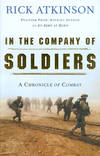 image of In the Company of Soldiers: A Chronicle of Combat