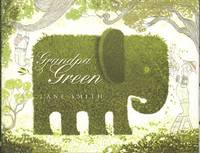 GRANDPA GREEN by  Lane Smith - First Edition - 2011 - from Windy Hill Books (SKU: 032264)