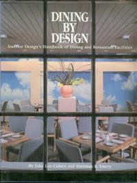 Dining By Design: Interor Design's Handbook Of Dining And Restaurant Facilities