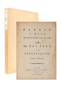 Florio: a Tale for fine Gentlemen and fine Ladies: and, The Bas Bleu, or Conversation. Two Poems