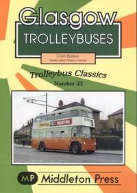Glasgow Trolleybuses (Trollybus Classics No.33)