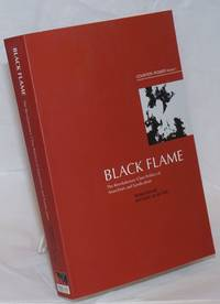 Black flame; the revolutionary class politics of anarchism and syndicalism