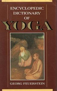 Encyclopedic Dictionary of Yoga (1st Edition) (Paragon Living Traditions Series) by Georg Feuerstein