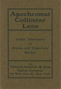 APOCHROMAT COLLINEAR LENS: USEFUL INFORMATION FOR PROCESS AND THREE-COLOR WORKERS