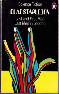 Last and first men, and Last men in London. by Olaf Stapledon    622953 Last and first men, and...