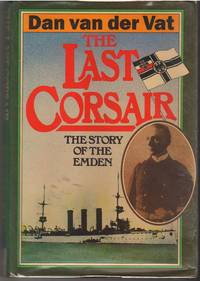 The Last Corsair The Story of the Emden