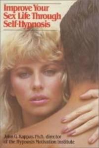 Improve your sex life through self-hypnosis (A Reward book) by John G Kappas - Paperback - 1984-02-07 - from Books Express (SKU: 0134533666)