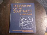 Prehistory of the Southwest by  Linda S Cordell - Hardcover - 1984 - from Defunct Books and Biblio.com
