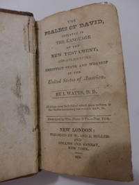 The Psalms of David, Imitated in the Language of the New Testament, and Applied to the Christian...