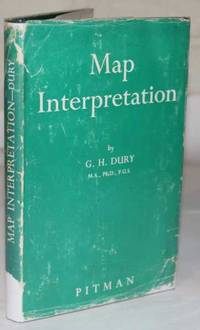 Map Interpretation by G.H. Dury - Hardcover - 1965 - from H4o Books and Biblio.co.nz