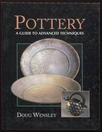 Pottery ;  A Guide to Advanced Techniques  Manual of Techniques  A Guide  to Advanced Techniques