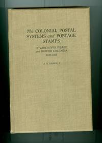 Colonial Postal Systems and Postage Stamps of Vancouver Island and British Columbia