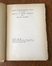 LADY WINDERMERE'S FAN. A play about a good woman