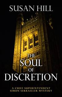 The Soul of Discretion Chief Superintendent Simon Serrailler Mystery