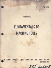 U. S. Army Field Manual Fundamentals of Machine Tools FM 9-24