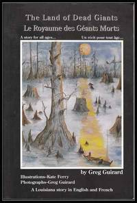 The Land of Dead Giants (Le Royaume Des Géants Morts)   A Louisiana Story in English and...