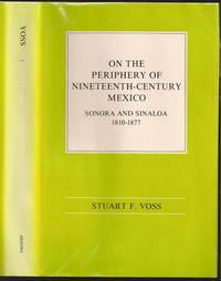 On the Periphery of Nineteenth-Century Mexico: Sonora and Sinaloa