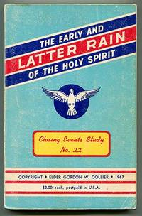 The Early and Latter Rain of the Holy Spirit (Closing Events Study No. 22)